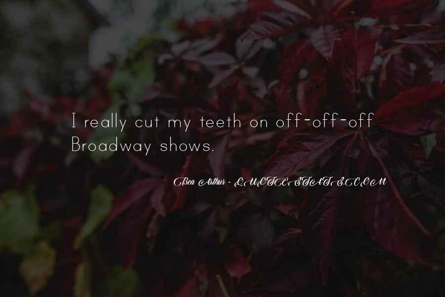 Quotes About Broadway Shows #1418458