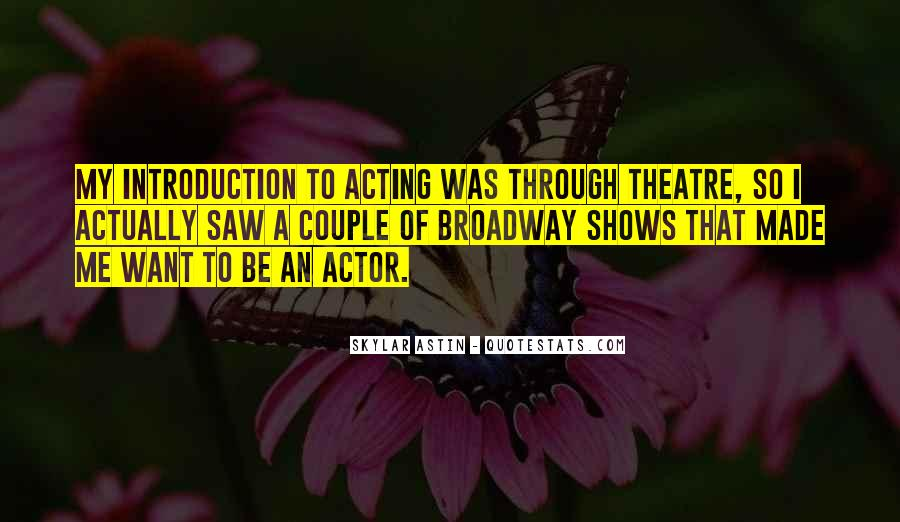Quotes About Broadway Shows #1716949