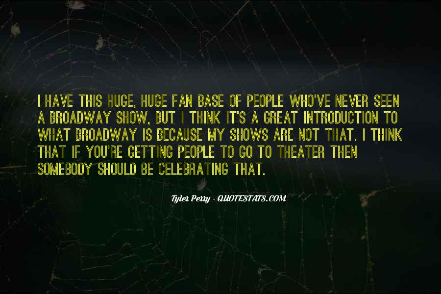 Quotes About Broadway Shows #431403