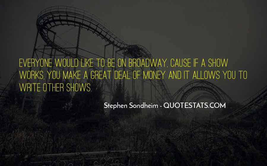 Quotes About Broadway Shows #522965