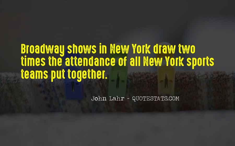 Quotes About Broadway Shows #706617