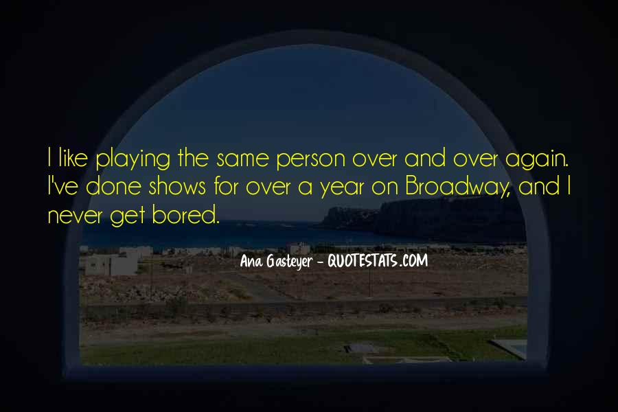 Quotes About Broadway Shows #845415