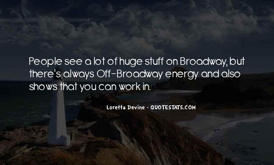 Quotes About Broadway Shows #8970