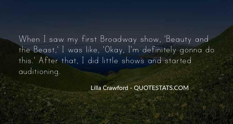 Quotes About Broadway Shows #929370