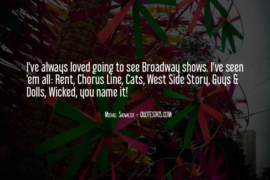 Quotes About Broadway Shows #984244
