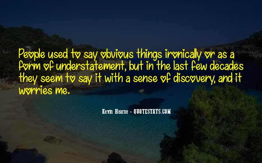 Quotes About Obvious Things #101153