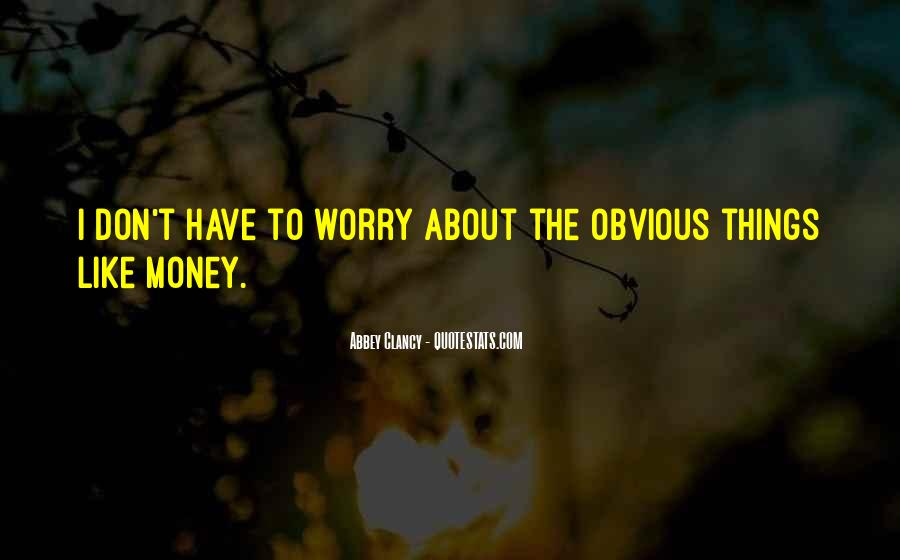 Quotes About Obvious Things #301591