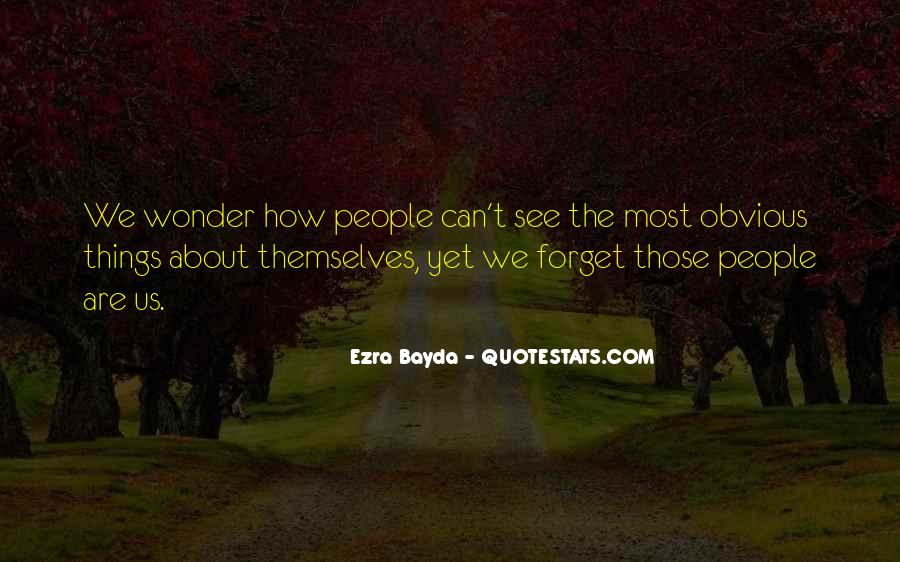 Quotes About Obvious Things #705495