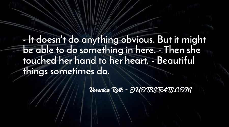 Quotes About Obvious Things #744898