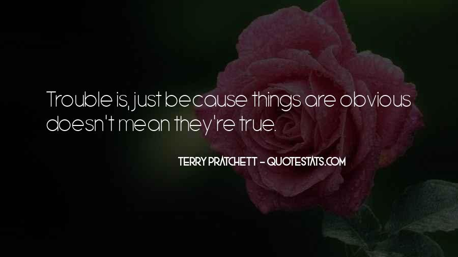 Quotes About Obvious Things #765598