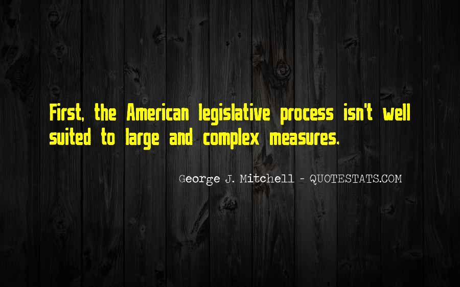 Quotes About The Legislative Process #1678183