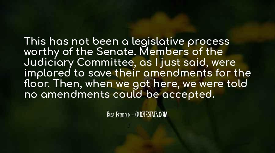 Quotes About The Legislative Process #806762