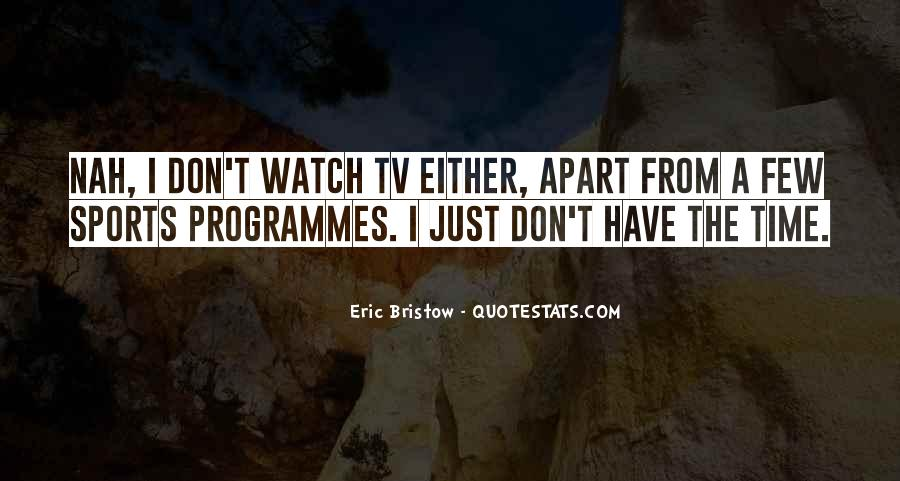Quotes About Tv Programmes #428456