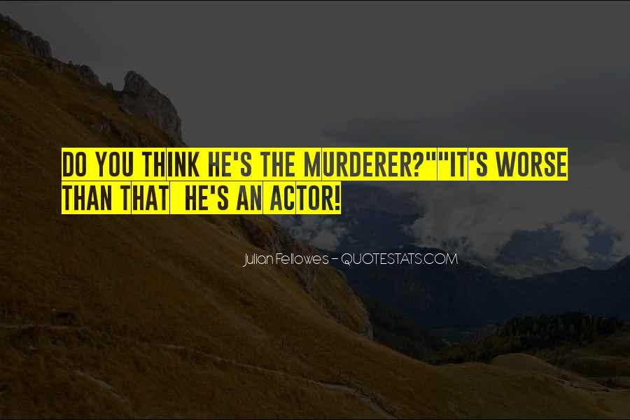 Quotes About Murderers #578848
