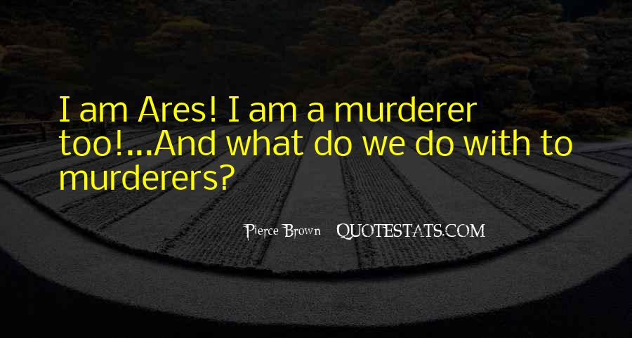 Quotes About Murderers #593046