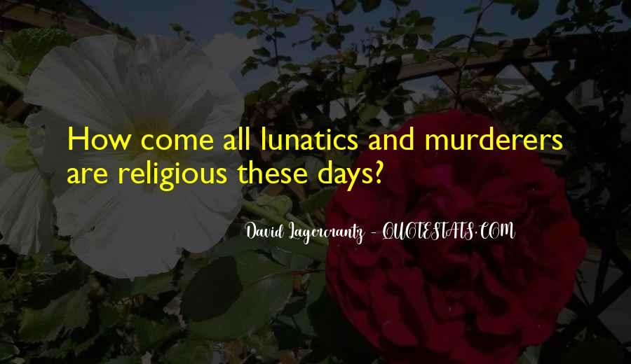 Quotes About Murderers #80902