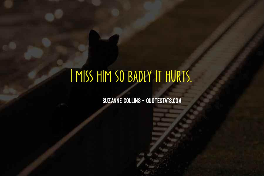 Quotes About Missing Someone It Hurts #1474828