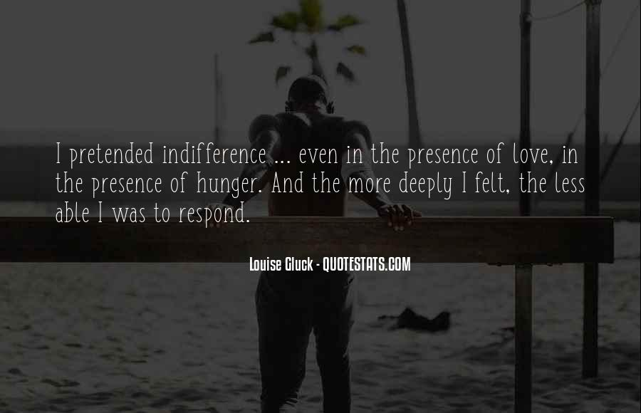 Quotes About Indifference And Love #1754274