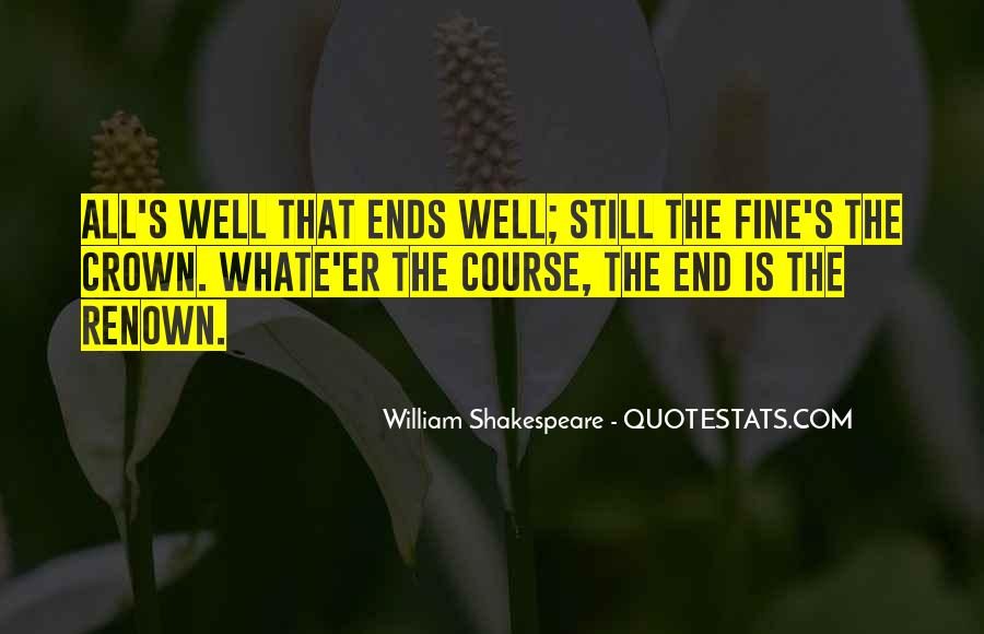 Quotes About All Is Well That Ends Well #371958