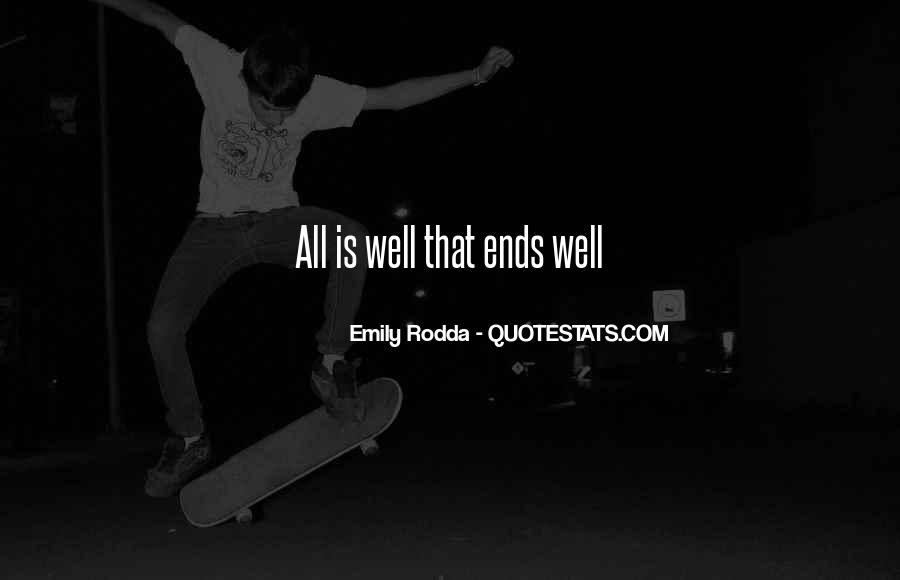 Quotes About All Is Well That Ends Well #819117