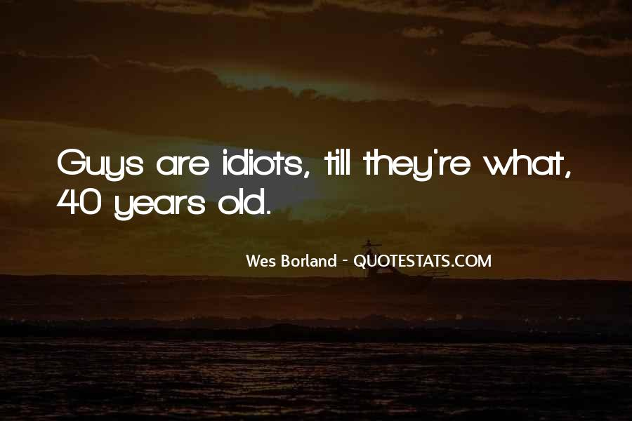 Quotes About Guys Being Idiots #439534
