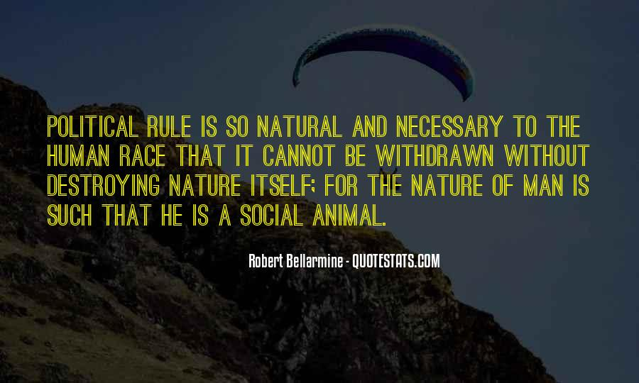 Quotes About The Social Nature Of Man #7305