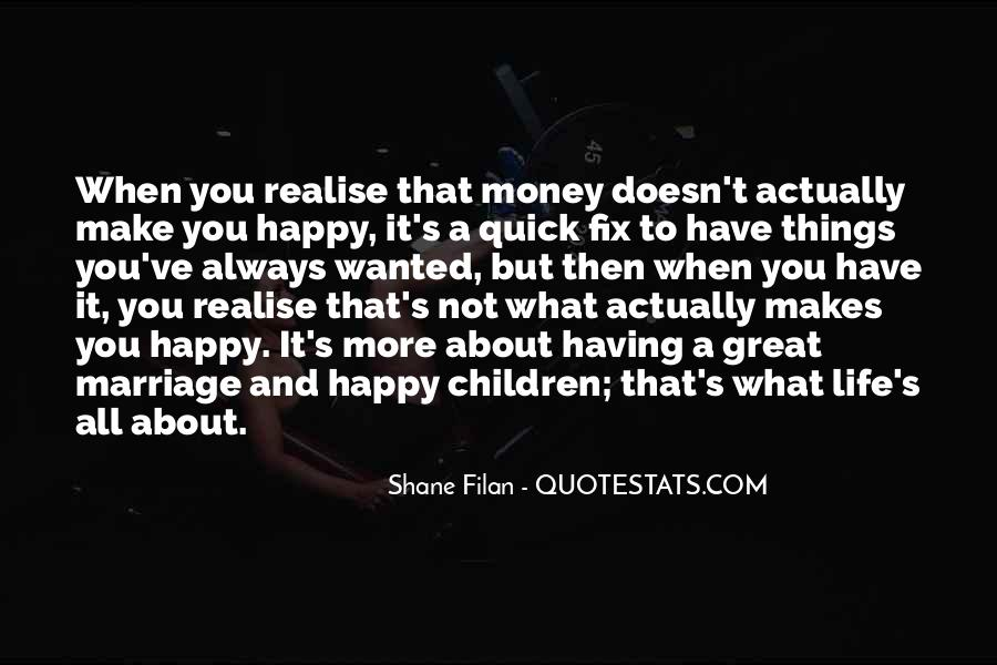 Quotes About Money Not Being Everything In Life #47824