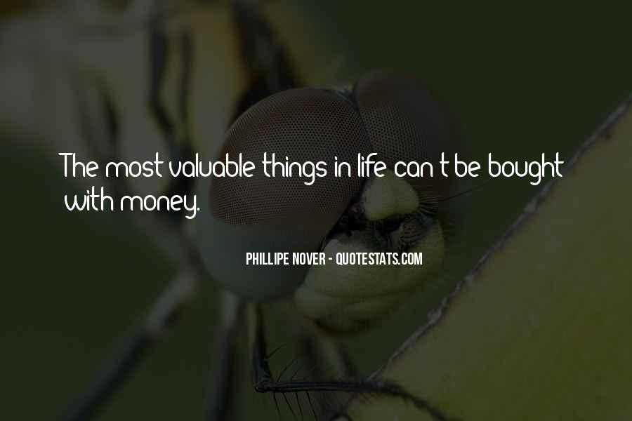 Quotes About Money Not Being Everything In Life #58428