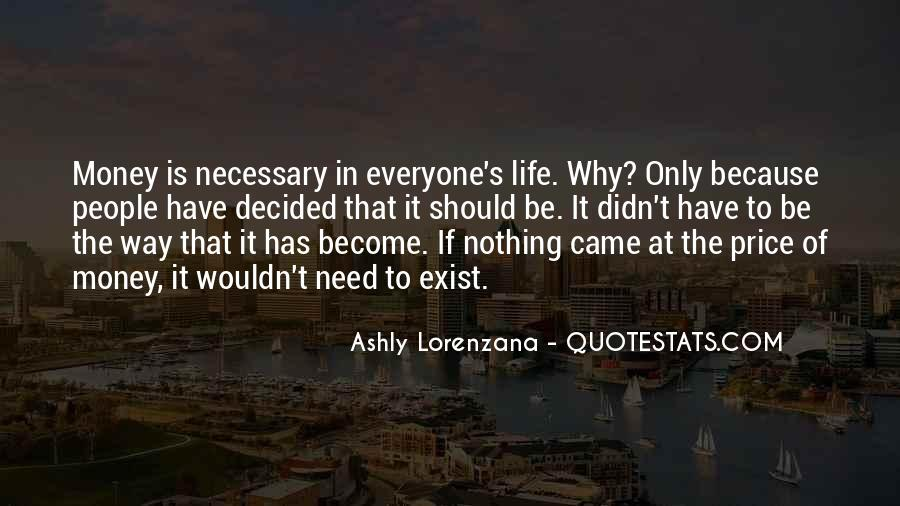 Quotes About Money Not Being Everything In Life #74198