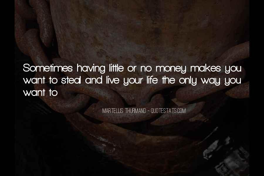 Quotes About Money Not Being Everything In Life #78350