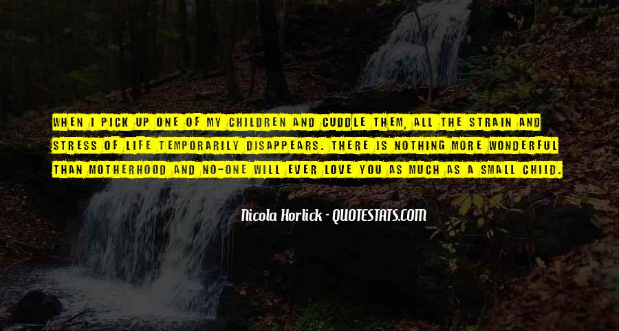 Quotes About Motherhood And Love #120500
