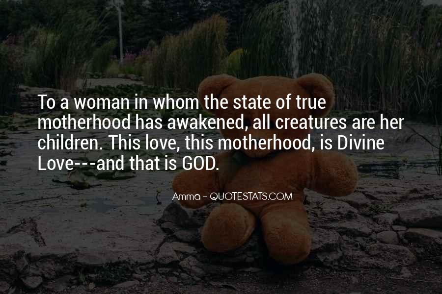 Quotes About Motherhood And Love #1666751