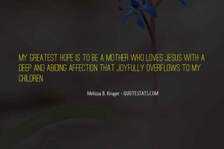 Quotes About Motherhood And Love #1675906