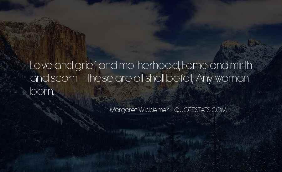 Quotes About Motherhood And Love #1745481