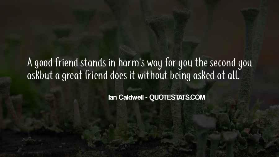 Quotes About Being Too Good Of A Friend #1006906