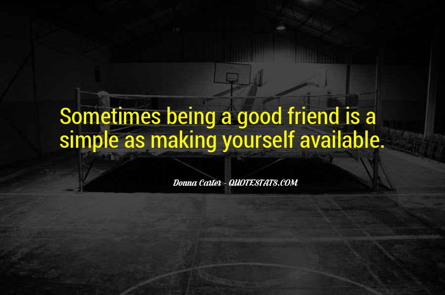 Quotes About Being Too Good Of A Friend #1156813