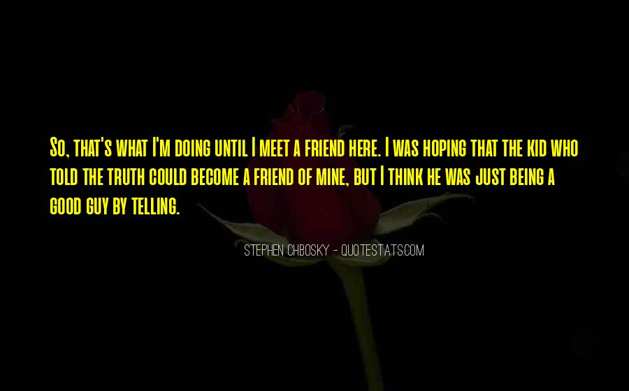 Quotes About Being Too Good Of A Friend #335577