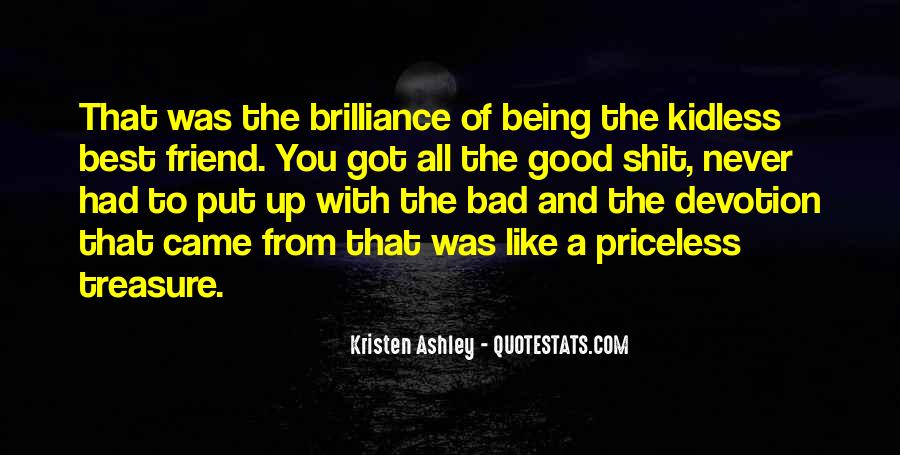 Quotes About Being Too Good Of A Friend #383681