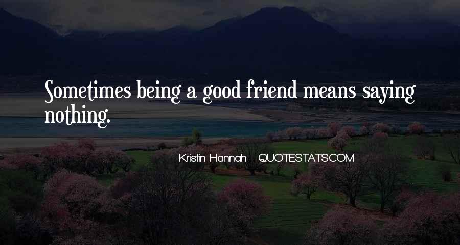 Quotes About Being Too Good Of A Friend #765880