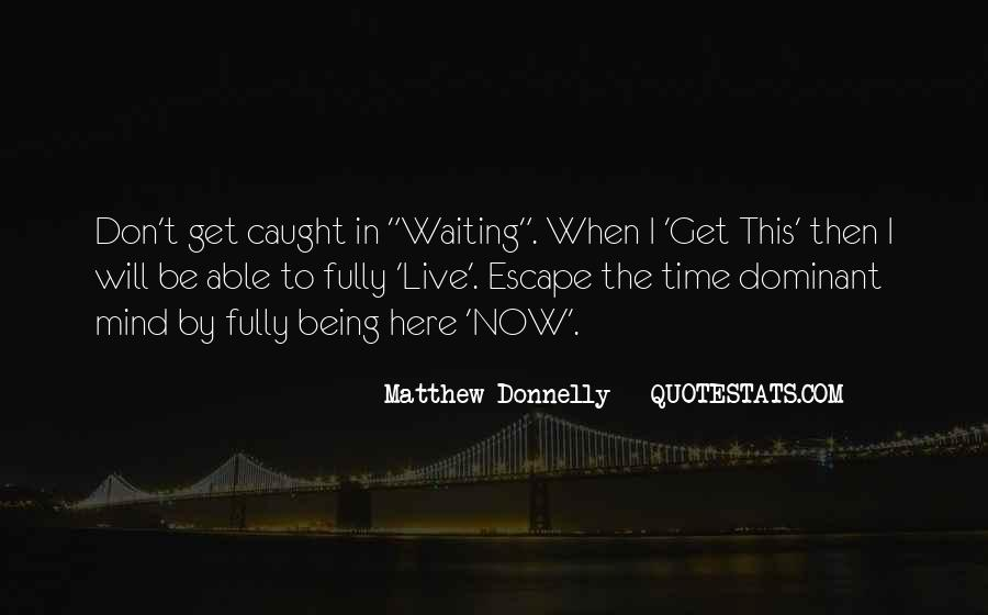 Quotes About Living Now #208393