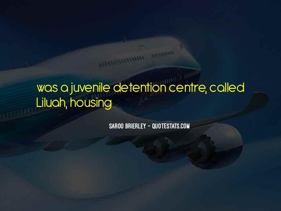 Quotes About Juvenile Detention #1494595