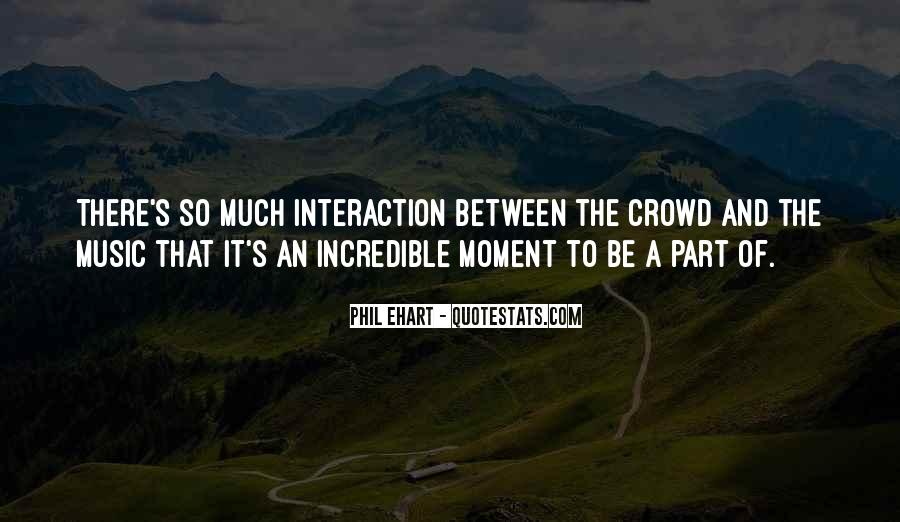 Quotes About Interaction #297165