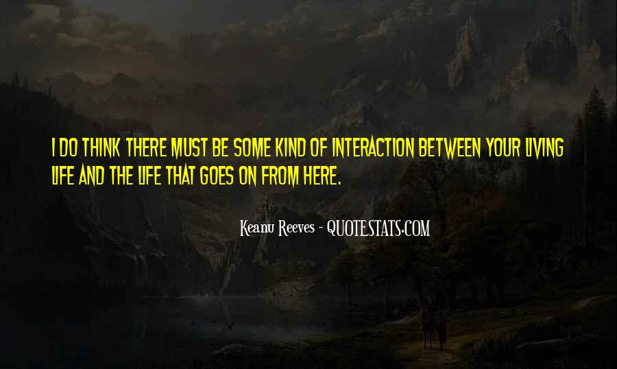 Quotes About Interaction #311480