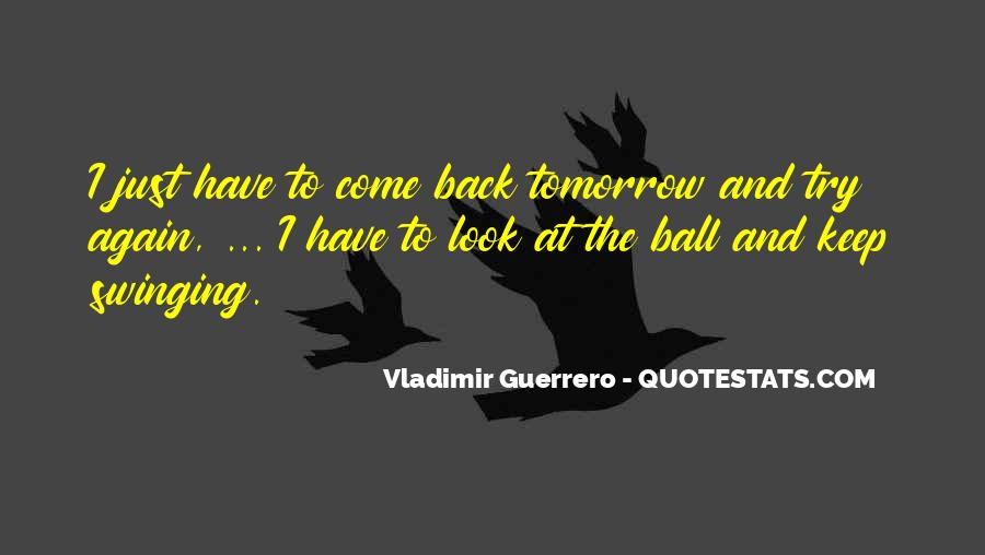 Quotes About Trying Again Tomorrow #1720052