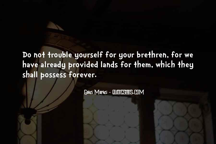 Quotes About Brethren #576854