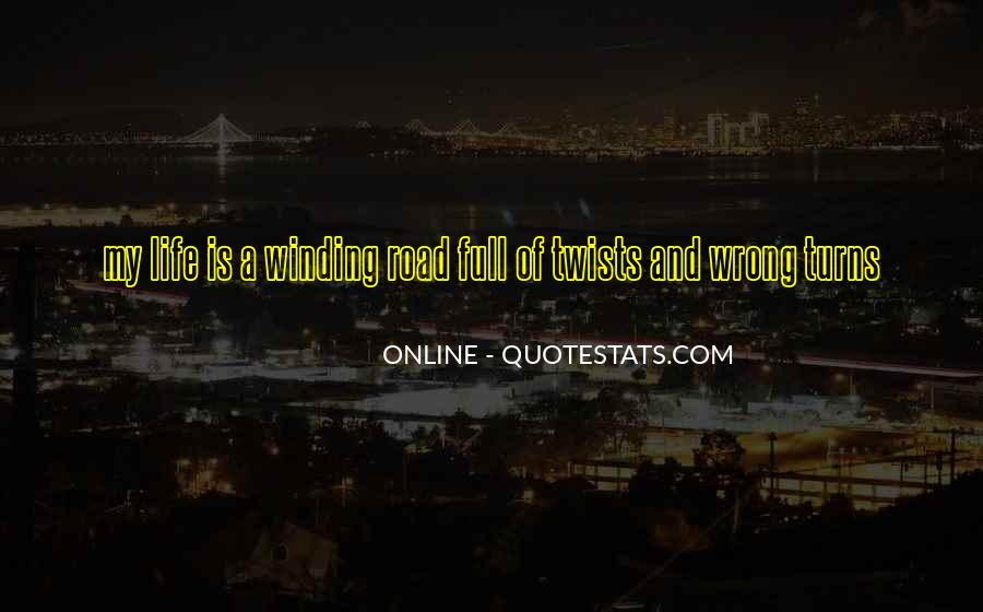 Quotes About The Winding Road #359295