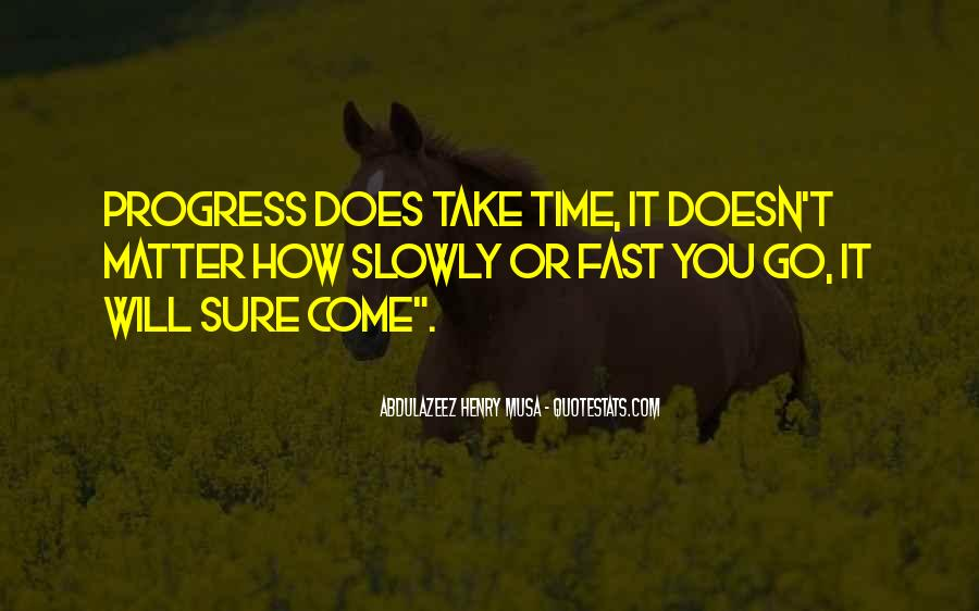 Quotes About Take Time #19389