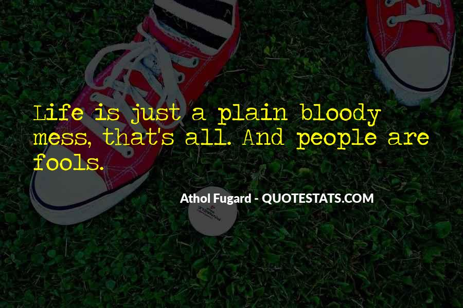 Quotes About Bloody Life #107918