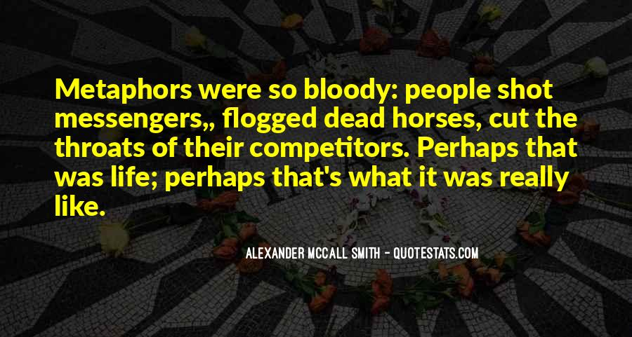 Quotes About Bloody Life #1357958
