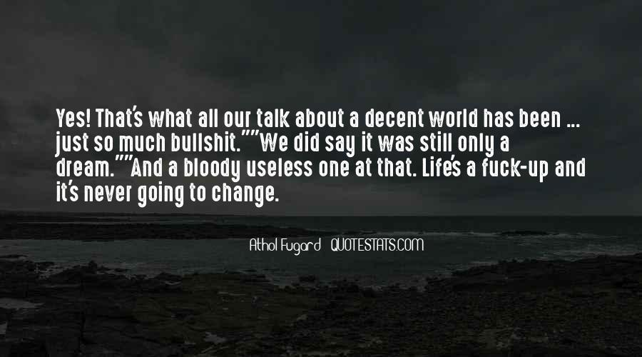 Quotes About Bloody Life #1767359